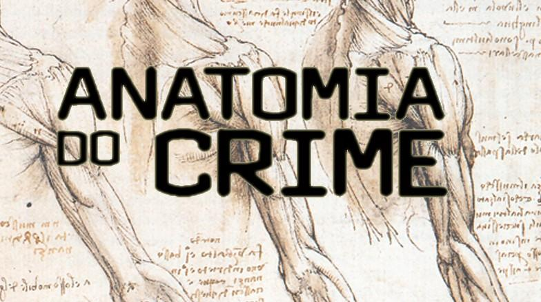 Anatomia do Crime