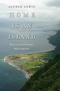 Home Is an Island- Alfred Lewis